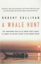 A Whale Hunt: The Remarkable Story of a Tribe's Quest to Regain Its Ancient Rituals in the Modern World