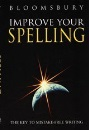 Improve Your Spelling: The Key to Mistake-free Writing: The Key to Mistake-free Wiriting (Bloomsbury Reference)