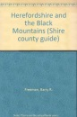 Herefordshire and the Black Mountains (Shire county guide)