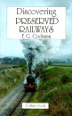 Discovering Preserved Railways - F.G. Cockman