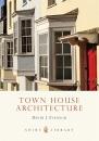 Town House Architecture: British Domestic Architecture, 1650-1980 (Shire Library)