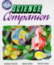 Science Companion - Key Stage 3 Levels 3-7 Age 11-14