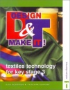 Design and Make it: Textiles Technology for Key Stage 3 (Design & Make It!)