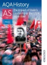 AQA History AS: Unit 2 - The Impact of Stalin's Leadership in the USSR, 1924-1941: The Impact of Stalin's Leadership in the USSR, 1928-1941: Student's Book (Aqa History for As)