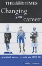 Changing Your Career: Practical Advice to Help You Move on (Creating success)