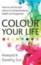 Colour Your Life: Discover Your True Personality Through the Colour Reflection Reading