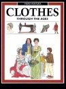 Clothes Through the Ages (Information books - history - through the ages)