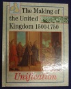 The Making Of The Uk 1500-1750  Unification (Making of the United Kingdom)