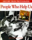 People Who Help Us (History from Photographs)