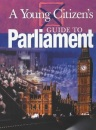 A Parliament (A Young Citizen's Guide to)