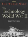 The Technology of World War II (The World Wars)