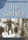 The Cold War (Questioning History)