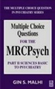 MCQs for the MRCPsych: Basic Sciences Pt. 2 (Multiple Choice Question in Psychiatry Series)