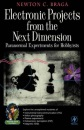 Electronic Projects from the Next Dimension: Paranormal Experiments for Hobbyists (Electronic Circuit Investigator) - Newton C. Braga