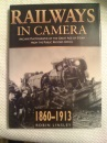 Railways in Camera, 1860-1913: Archive Photographs of the Great Age of Steam from the Public Record Office (Transport)