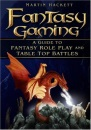 Fantasy Gaming: A Guide to Fantasy Role-play and Tabletop Battles
