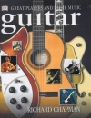 Guitar: Great Players and their Music - Eric Clapton, Sharon Lucas, Richard Chapman