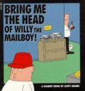Dilbert: Bring Me the Head of Willy the Mailboy! (A Dilbert book)