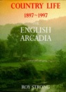 The English Arcadia: 100 Years of Country Life