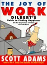 Dilbert: The Joy of Work (A Dilbert book)