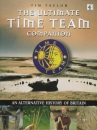 The Ultimate Time Team Companion: An Alternative History of Britain