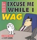 Dilbert: Excuse Me While I Wag