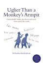 Uglier Than a Monkey's Armpit: Untranslatable insults, put-downs and curses from around the world
