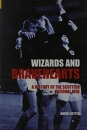 Wizards and Bravehearts: A History of the Scottish National Side (Images of Sport)