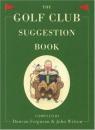 The Golf Club Suggestion Book