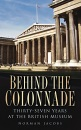 Behind the Colonnade: Thirty-seven Years at the British Museum