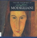 The Life and Works of Modigliani (World's Greatest Artists Series)