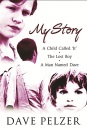 My Story: A Child Called 'It', The Lost Boy, A Man Named Dave