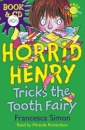 Horrid Henry Tricks The Tooth Fairy ( Book & cd)