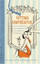 Cutting Confidential: True Confessions and Trade Secrets of a Celebrity Hairdresser