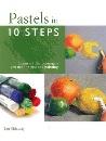 Pastels in 10 Steps Pb