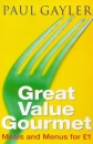 Great Value Gourmet: Meals and Menus for 1 Pound