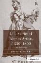 Life Stories of Women Artists, 15501800 - Julia K. Dabbs