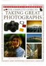 Taking Great Photos: A Practical Photography Course (Practical Handbook)