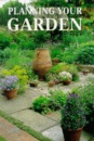 Plan a Perfect Garden: How to Plan and Plant a Perfect Garden (Practical gardening library)