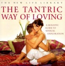 The Tantric Way of Loving: An Holistic Guide to Sensual Exploration (New Life Library)