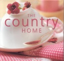 Country Home: Decorative Details and Delicious Recipes