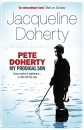 Pete Doherty: My Prodigal Son - A Child in Trouble, a Family Ripped Apart, the Extraordinary Story of a Mother's Love