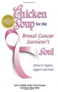 Chicken Soup for the Breast Cancer Survivor's Soul (Chicken Soup for the Soul)