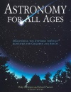 Astronomy for All Ages: Discovering The Universe Through Activities For Children And Adults, Second Edition - Philip S. Harrington, Edward Pascuzzi