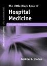 Little Black Book of Hospital Medicine - Andrew J. Dionne