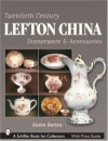 Twentieth Century Lefton China Dinnerware & Accessories (Schiffer Book for Collectors with Price Guide)