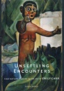 Unsettling Encounters: First Nations Imagery in the Art of Emily Carr - Gerta Moray