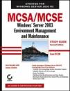 MCSA/MCSE Windows Server 2003 Environment Management and Maintenance: Exam 70-290: Windows Server 2003 Environment Management and Maintainance Study Guide