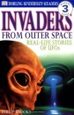 Invaders from Outer Space: Real-Life Stories of UFOs (DK Reader - Level 3 (Quality))
