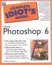 Complete Idiot's Guide to Adobe Photoshop 6